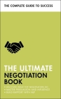 The Ultimate Negotiation Book: Discover What Top Negotiators Do; Master Persuasion and Influence; Build Rapport with NLP Cover Image