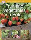 Simple Steps to Success: Fruit and Vegetables in Pots Cover Image