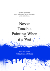 Never Touch a Painting When It's Wet: And 50 Other Ridiculous Art Rules (Ridiculous Design Rules) Cover Image