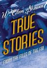 True Stories from the Files of the FBI: America's Most Notorious Gangsters, Mobsters and Mafia Members Cover Image