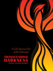 Transcending Darkness: A Girl's Journey Out of the Holocaust (Modern Jewish History) Cover Image
