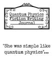 Quantum Physics Fiction Writing Journal: She Was Simple Like Quantum Physics - Black Lined Notepad For Writers To Write In Book Ideas, Plots, Story Li Cover Image