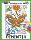 Coloring Book for Adults with Dementia: Butterflies: Simple Coloring Books Series for Beginners, Seniors, (Dementia, Alzheimer's, Parkinson's ... or m Cover Image