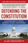 Defending the Constitution: Alan Dershowitz's Senate Argument Against Impeachment Cover Image