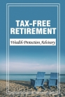Tax-Free Retirement: Wealth Protection Advisory: How To Consolidate 401K Accounts Cover Image