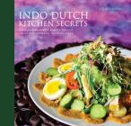 Indo Dutch Kitchen Secrets: Stories and Favorite Family Recipes Cover Image