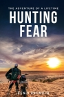 Hunting Fear: The adventure of a lifetime Cover Image