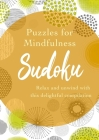 Puzzles for Mindfulness Sudoku: Relax and Unwind with This Delightful Compilation Cover Image