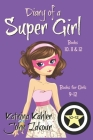 Diary of a SUPER GIRL - Books 10 - 12: Books for Girls 9 - 12 Cover Image