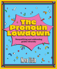 The Pronoun Lowdown: Demystifying and Celebrating Gender Diversity Cover Image