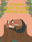 Christmas Around The World Childrens Books: Early Learning for First Preschools and Toddlers from Animals Images Cover Image
