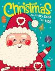 Christmas Activity Book for Kids: Dot to Dot, Maze, Word Search, Drawing and More .. Cover Image