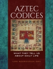 Aztec Codices: What They Tell us About Daily Life Cover Image