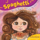 Spaghetti in a Hot Dog Bun: Having the Courage to Be Who You Are Cover Image