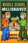 Middle School Millionaires Cover Image