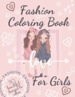 Fashion Coloring Book For Girls: Beautiful Fun and Stylish Fashion Coloring Book For Girls With Unique and Modern Designs. Cover Image
