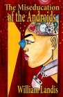 The Miseducation of the Androids Cover Image