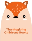 Thanksgiving Childrens Books: Beautiful and Stress Relieving Unique Design for Baby and Toddlers learning Cover Image