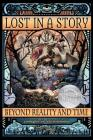 Lost in a Story: Beyond Reality and Time Cover Image