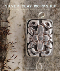 Silver Clay Workshop: Getting Started in Silver Clay Jewellery Cover Image