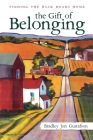 The Gift of Belonging: Finding The Back Roads Home Cover Image