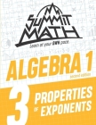 Summit Math Algebra 1 Book 3: Properties of Exponents Cover Image