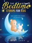 The Ultimate Bedtime Stories for Kids: New Sleepy-Time Stories Collection 2021 Cover Image