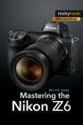 Mastering the Nikon Z6 Cover Image