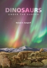 Dinosaurs Under the Aurora (Life of the Past) Cover Image