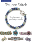Beader's Guide: Peyote Stitch: Fresh Projects to Perfect Your Skills Cover Image