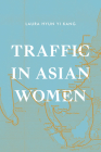 Traffic in Asian Women (Next Wave: New Directions in Women's Studies) Cover Image
