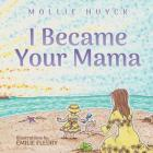 I Became Your Mama Cover Image