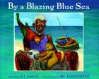 By a Blazing Blue Sea Cover Image