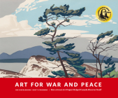 Art for War and Peace: How a Great Public Art Project Helped Canada Discover Itself Cover Image