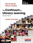 The Continuum of Literacy Learning, Grades PreK-8: A Guide to Teaching Cover Image
