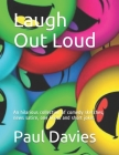 Laugh Out Loud: An hilarious collection of comedy sketches, news satire, one liners and short jokes Cover Image