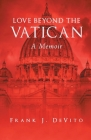 Love Beyond The Vatican: A Memoir Cover Image