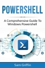 PowerShell: A Comprehensive Guide to Windows PowerShell Cover Image