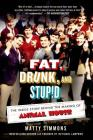 Fat, Drunk, and Stupid: The Inside Story Behind the Making of Animal House Cover Image