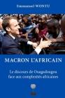 Macron l'Africain: Le discours de Ouagadougou face aux complexités africaines Cover Image
