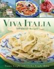 Viva Italia: 180 Classic Recipes Cover Image