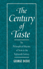 The Century of Taste: The Philosophical Odyssey of Taste in the Eighteenth Century Cover Image
