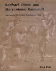 Raphael, Dürer, and Marcantonio Raimondi: Copying and the Italian Renaissance Print Cover Image