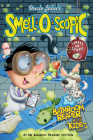 Uncle John's Smell-O-Scopic Bathroom Reader For Kids Only! Cover Image