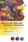 Help for the Child with Asperger's Syndrome: A Parent's Guide to Negotiating the Social Service Maze Cover Image