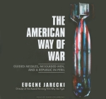 The American Way of War: Guided Missiles, Misguided Men, and a Republic in Peril Cover Image