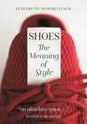 Shoes: The Meaning of Style Cover Image