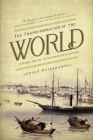 The Transformation of the World: A Global History of the Nineteenth Century Cover Image