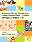 Foods and Dietary Supplements in the Prevention and Treatment of Disease in Older Adults Cover Image