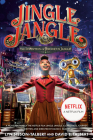 Jingle Jangle: The Invention of Jeronicus Jangle: (Movie Tie-In) Cover Image